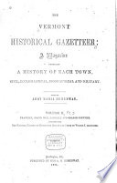 The Vermont Historical Gazetteer  Franklin  Grand Isle  Lamoille and Orange counties  Including also the natural history of Chittenden County and index to volume 1 Book PDF
