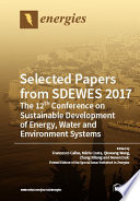 Selected Papers from SDEWES 2017  The 12th Conference on Sustainable Development of Energy  Water and Environment Systems Book