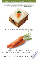 """The End of Overeating: Taking Control of the Insatiable American Appetite"" by David A. Kessler"