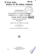 Incentive Pay and Overseas Allowances     Hearings     April 16 and 17  1952
