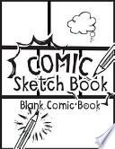 Comic Sketch Book - Blank Comic Book