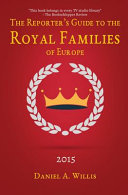 The Reporter S Guide To The Royal Families Of Europe
