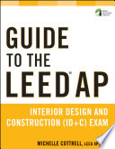 Guide to the LEED AP Interior Design and Construction (ID+C) Exam