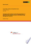 Concepts And Incentives For The Decentralization Of Electrical Power Systems Based On Building Energy Management Systems Book PDF
