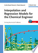 Interpolation and Regression Models for the Chemical Engineer Book