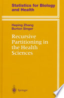 Recursive Partitioning in the Health Sciences