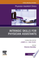 Intrinsic Skills for Physician Assistants An Issue of Physician Assistant Clinics  E Book