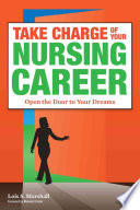 Take Charge of Your Nursing Career