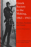 Greek Society in the Making  1863 1913