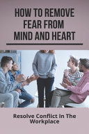 How To Remove Fear From Mind And Heart
