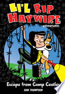 Li l Rip Haywire Adventures  Escape from Camp Cooties