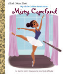 My Little Golden Book About Misty Copeland Pdf/ePub eBook