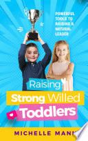 Raising Strong Willed Toddlers