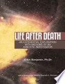 Life After Death  An Experiential Exploration With Mediums By an Agnostic Investigator Book