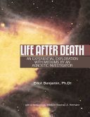 Life After Death  An Experiential Exploration With Mediums By an Agnostic Investigator