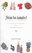 Vivan los tamales!: la comida y la construcción de la ...
