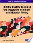 Immigrant Women   s Voices and Integrating Feminism Into Migration Theory