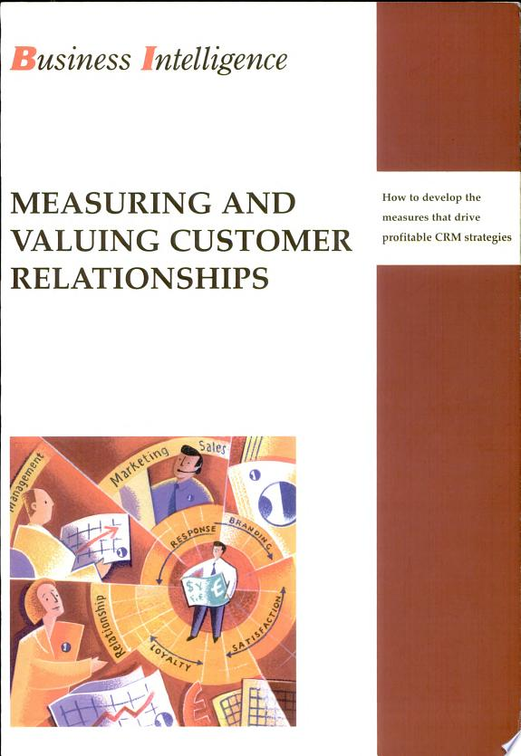 Measuring and Valuing Customer Rela