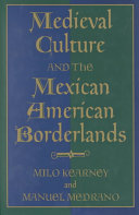 Medieval Culture and the Mexican American Borderlands - Seite 213