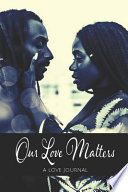 Our Love Matters: A Love Journal