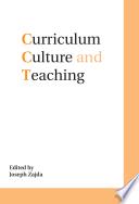 Curriculum  Culture and Teaching