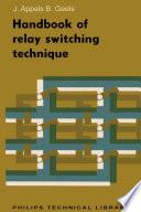 Handbook of Relay Switching Technique