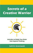 Secrets of a Creative Warrior