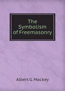 The Symbolism of Freemasonry Pdf/ePub eBook