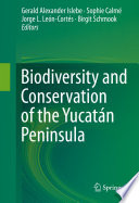 Biodiversity and Conservation of the Yucatán Peninsula
