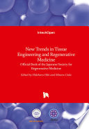 New Trends in Tissue Engineering and Regenerative Medicine