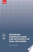 Enforcing European Union Law on Exports of Dual use Goods