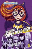 DC Super Hero Girls: Batgirl at Super Hero High Pdf/ePub eBook