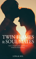 Twin Flames and Soul Mates