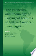 The Phonetics And Phonology Of Laryngeal Features In Native American Languages