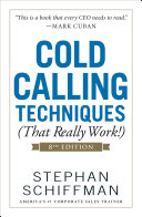 Cold Calling Techniques (That Really Work!), 8th Edition