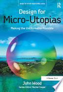 Design for Micro Utopias