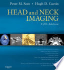 """Head and Neck Imaging E-Book"" by Peter M. Som, Hugh D. Curtin"