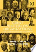 """Great Writers on Organizations"" by Derek Salman Pugh, David John Hickson"