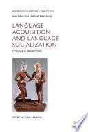 Language Acquisition And Language Socialization
