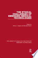 The Ethical Challenges of Emerging Medical Technologies Book