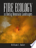 Fire Ecology in Rocky Mountain Landscapes