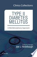 Type II Diabetes Mellitus: A Multidisciplinary Approach, 1e (Clinics Collections), E-Book