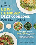 The Complete LOW FODMAP Diet Cookbook for Beginners