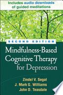 """Mindfulness-Based Cognitive Therapy for Depression, Second Edition"" by Zindel V. Segal, John Teasdale, Jon Kabat-Zinn"