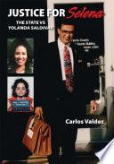 Justice for Selena -The State Versus Yolanda Saldivar