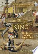 The Return of the Gladiator King