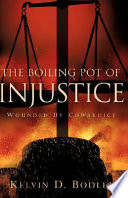 The Boiling Pot of Injustice