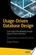 Usage Driven Database Design
