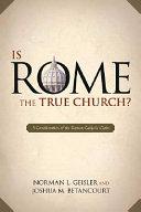 Is Rome the True Church  Book PDF