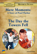Mere Moments A Story of Pearl Harbor, the Day the Towers Fell